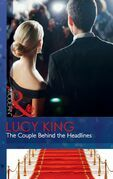 The Couple Behind the Headlines (Mills & Boon Modern)