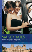 At His Majesty's Request (Mills & Boon Modern) (The Call of Duty, Book 2)