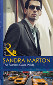 The Ruthless Caleb Wilde (Mills & Boon Modern) (The Wilde Brothers, Book 2)