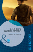 The Spy Wore Spurs (Mills & Boon Intrigue)