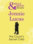 The Count's Secret Child (Mills & Boon Short Stories)