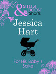 For His Baby's Sake (Mills & Boon Short Stories)