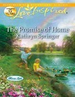 The Promise of Home (Mills & Boon Love Inspired) (Mirror Lake, Book 5)