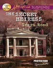 The Secret Heiress (Mills & Boon Love Inspired Suspense) (Protection Specialists, Book 2)