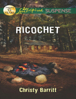 Ricochet (Mills & Boon Love Inspired Suspense)