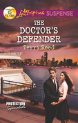 The Doctor's Defender (Mills & Boon Love Inspired Suspense) (Protection Specialists, Book 3)