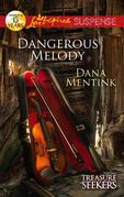 Dangerous Melody (Mills & Boon Love Inspired Suspense) (Treasure Seekers, Book 2)
