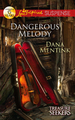 Dangerous Melody (Mills & Boon Love Inspired Suspense) (Treasure Seekers, Book 2)