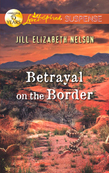 Betrayal on the Border (Mills & Boon Love Inspired Suspense)