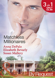Matchless Millionaires: An Improper Affair (Millionaire of the Month, Book 4) / Married to His Business (Millionaire of the Month, Book 5) / In Bed with the Devil (Millionaire of the Month, Book 6) (Mills & Boon By Request)