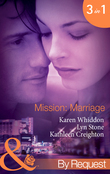 Mission: Marriage: Bulletproof Marriage (Mission: Impassioned, Book 4) / Kiss or Kill (Mission: Impassioned, Book 5) / Lazlo's Last Stand (Mission: Impassioned, Book 6) (Mills & Boon By Request)