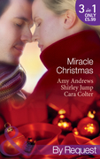 Miracle Christmas: Dr Romano's Christmas Baby (Brisbane General Hospital, Book 2) / Miracle on Christmas Eve / Their Christmas Wish Come True (Mills & Boon By Request)