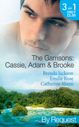 The Garrisons: Cassie, Adam & Brooke: Stranded with the Tempting Stranger (The Garrisons, Book 4) / Secrets of the Tycoon's Bride (The Garrisons, Book 5) / The Executive's Surprise Baby (The Garrisons, Book 6) (Mills & Boon By Request)