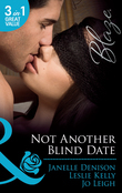 Not Another Blind Date: Skin Deep / Hold On / Ex Marks the Spot (Mills & Boon Blaze)
