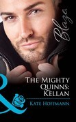 The Mighty Quinns: Kellan (Mills & Boon Blaze) (The Mighty Quinns, Book 14)