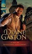 A Not So Respectable Gentleman? (Mills & Boon Historical) (Diamonds of Welbourne Manor)