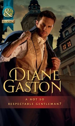 A Not So Respectable Gentleman? (Mills & Boon Historical) (Diamonds of Welbourne Manor)