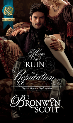 How to Ruin a Reputation (Mills & Boon Historical) (Rakes Beyond Redemption, Book 2)