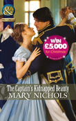 The Captain's Kidnapped Beauty (Mills & Boon Historical) (The Piccadilly Gentlemen's Club, Book 5)