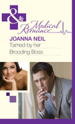 Tamed by her Brooding Boss (Mills & Boon Medical)