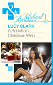 A Socialite's Christmas Wish (Mills & Boon Medical)