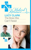 The Boss She Can't Resist (Mills & Boon Medical)