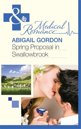 Spring Proposal In Swallowbrook (Mills & Boon Medical) (The Doctors of Swallowbrook Farm, Book 2)