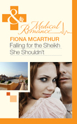 Falling for the Sheikh She Shouldn't (Mills & Boon Medical)