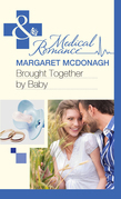 Brought Together by Baby (Mills & Boon Medical)