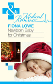 Newborn Baby For Christmas (Mills & Boon Medical)
