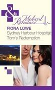 Sydney Harbour Hospital: Tom's Redemption (Mills & Boon Medical) (Sydney Harbour Hospital, Book 4)