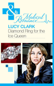 Diamond Ring For The Ice Queen (Mills & Boon Medical)