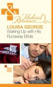 Waking Up With His Runaway Bride (Mills & Boon Medical)
