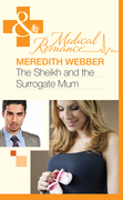 The Sheikh and the Surrogate Mum (Mills & Boon Medical)