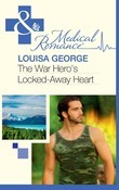 The War Hero's Locked-Away Heart (Mills & Boon Medical)