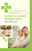 Christmas Where She Belongs (Mills & Boon Medical)