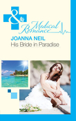 His Bride in Paradise (Mills & Boon Medical)