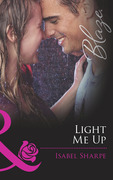 Light Me Up (Mills & Boon Blaze) (Friends With Benefits, Book 2)