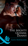The Mighty Quinns: Danny (Mills & Boon Blaze) (The Mighty Quinns, Book 13)