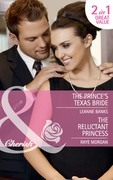 The Prince's Texas Bride / The Reluctant Princess: The Prince's Texas Bride / The Reluctant Princess (Mills & Boon Cherish)