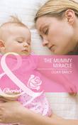 The Mummy Miracle (Mills & Boon Cherish)