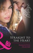 Straight to the Heart (Mills & Boon Blaze)