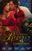 A Sinful Regency Christmas: One Wicked Christmas / Virgin Unwrapped / An Illicit Indiscretion / A Rake for Christmas / Spellbound & Seduced (Mills & Boon M&B)