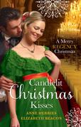 Candlelit Christmas Kisses: Captain Moorcroft's Christmas Bride / Governess Under the Mistletoe (Mills & Boon M&B)