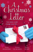A Christmas Letter: Snowbound in the Earl's Castle (Holiday Miracles, Book 1) / Sleigh Ride with the Rancher (Holiday Miracles, Book 2) / Mistletoe Kisses with the Billionaire (Holiday Miracles, Book 3) (Mills & Boon M&B)