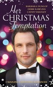 Her Christmas Temptation: The Billionaire Who Bought Christmas / What She Really Wants for Christmas / Baby, It's Cold Outside (Mills & Boon M&B)