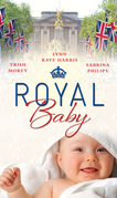 Royal Baby: Forced Wife, Royal Love-Child / Cavelli's Lost Heir / Prince of Montéz, Pregnant Mistress (Mills & Boon M&B)