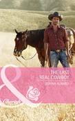 The Last Real Cowboy (Mills & Boon Cherish) (Cadence Creek Cowboys, Book 1)