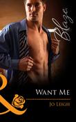 Want Me (Mills & Boon Blaze) (It's Trading Men!, Book 3)