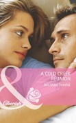 A Cold Creek Reunion (Mills & Boon Cherish) (The Cowboys of Cold Creek, Book 11)